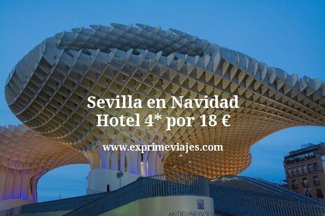 Sevilla en Navidad: Hotel 4* por 18euros