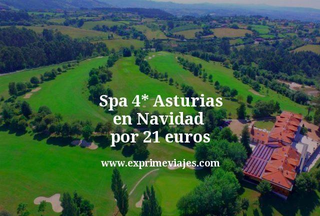 ¡Última hora! Spa 4* Asturias por 21euros