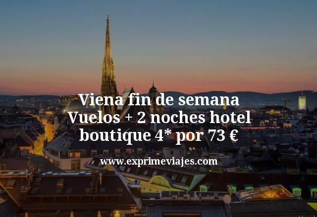 Viena fin de semana: Vuelos + 2 noches hotel Boutique 4* por 73€