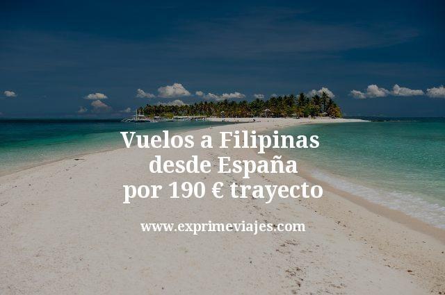 Vuelos a Filipinas desde España por 190€ trayecto