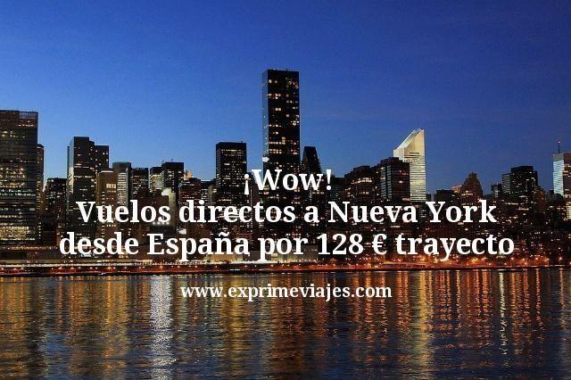 ¡Wow! Nueva York: Vuelos directos desde España por 128€ trayecto