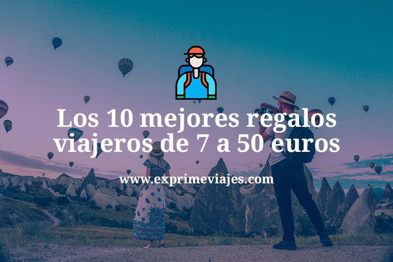 LOS 10 MEJORES REGALOS PARA VIAJEROS DE 7 A 50EUROS