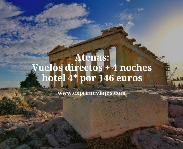 Atenas: Vuelos directos + 4 noches hotel 4* por 146euros
