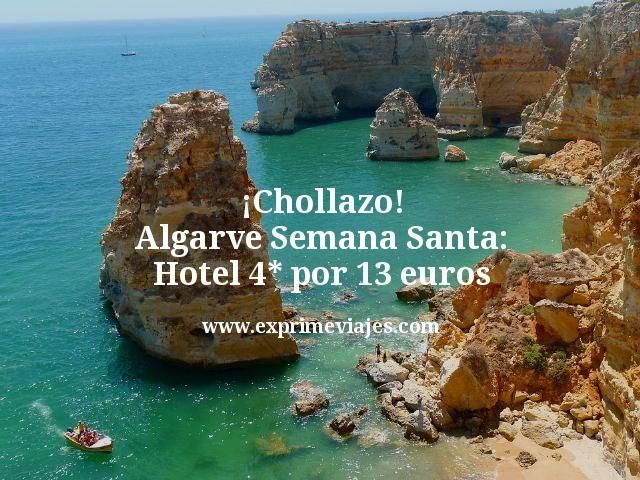 ¡Chollazo! Algarve Semana Santa: Hotel 4* por 13euros