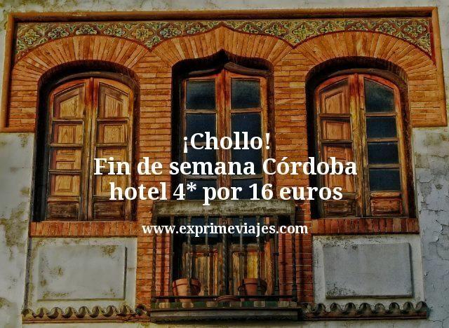 ¡Chollo! Fin de semana Córdoba hotel 4* por 16euros