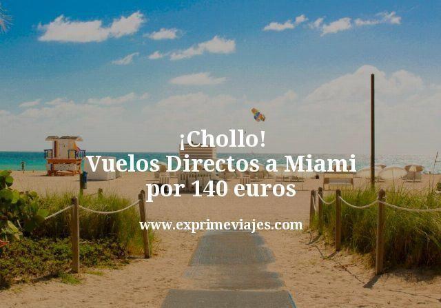 ¡Chollo! Vuelos directos a Miami por 140euros trayecto