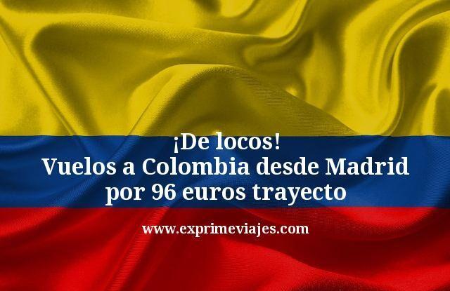 ¡De locos! Vuelos a Colombia desde Madrid por 96euros trayecto