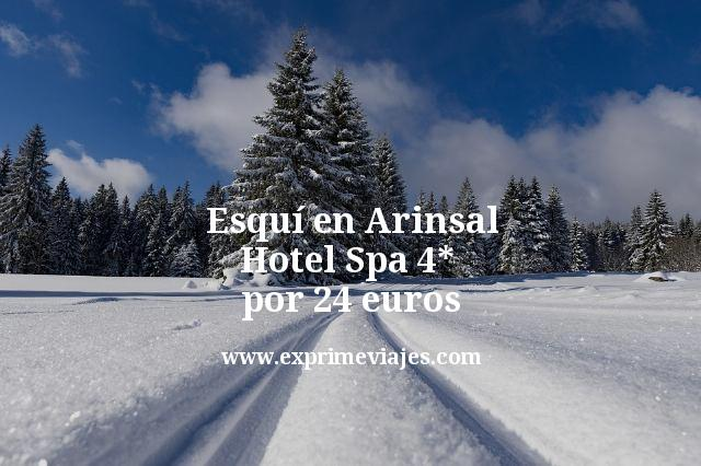 Esquí en Arinsal: Hotel Spa 4* por 24euros