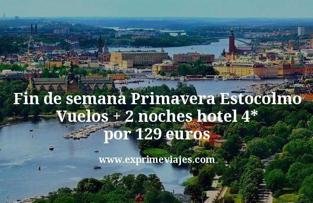 Fin de semana Primavera Estocolmo: Vuelos + 2 noches hotel 4* por 129€