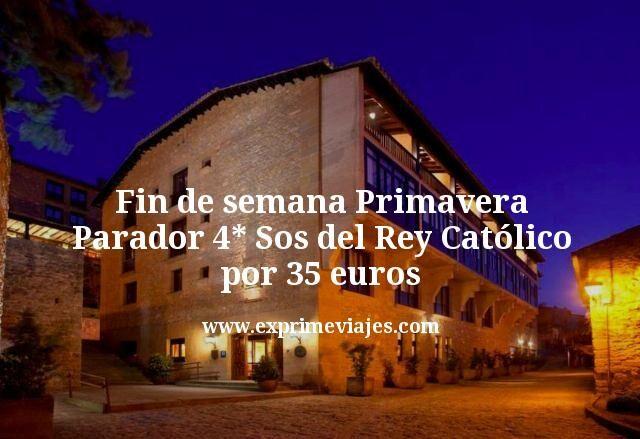 Fin de semana Primavera: Parador 4* Sos del Rey Católico por 35€