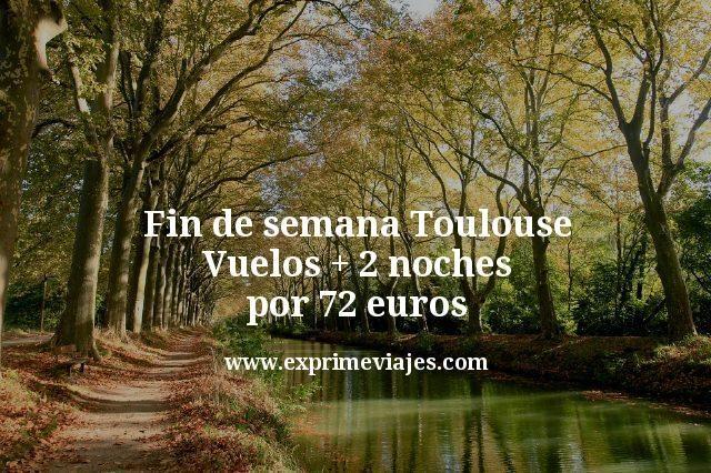 Fin de semana Toulouse: Vuelos + 2 noches por 72euros