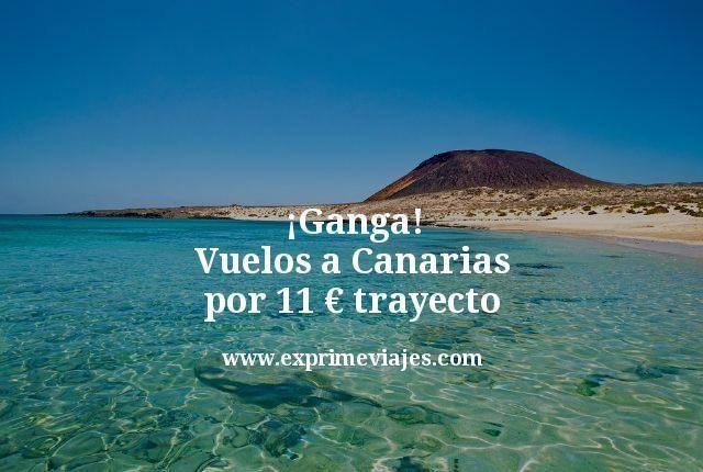 ¡Ganga! Canarias: Vuelos por 11euros trayecto