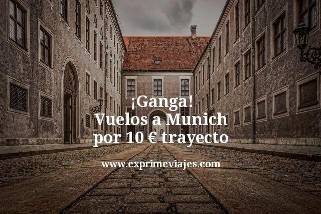 ¡Ganga! Munich vuelos por 10euros trayecto