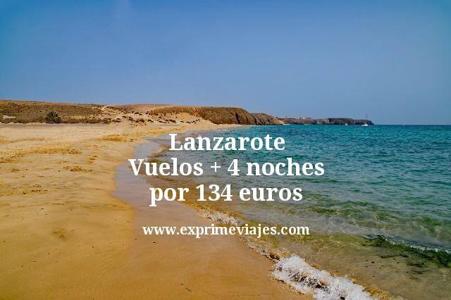 Lanzarote: Vuelos + 4 noches por 134euros