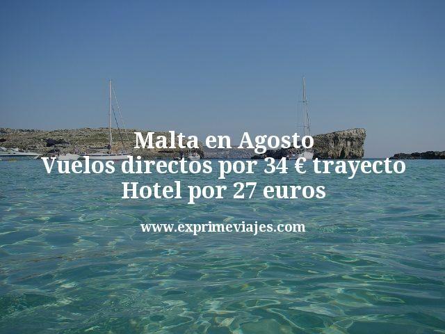 Malta en Agosto: Vuelos directos por 34€ trayecto; Hotel por 27euros