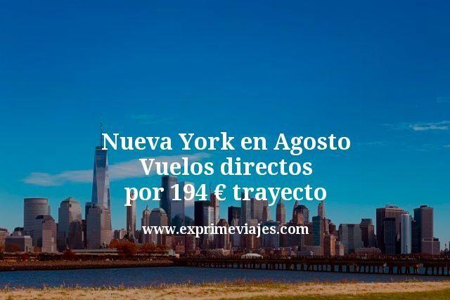Nueva York en Agosto: Vuelos directos por 194€ trayecto