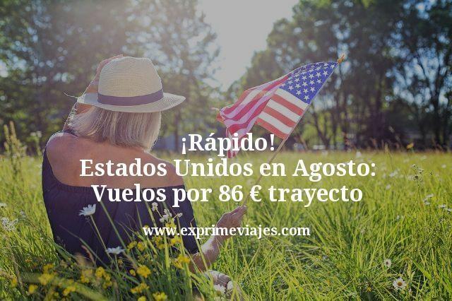 ¡Rápido! Vuelos a Estados Unidos en Agosto por 86€ trayecto