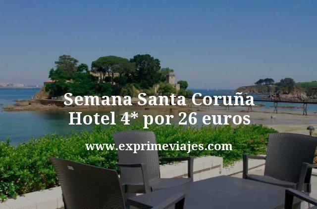 Semana Santa Coruña: Hotel 4* por 26€ p.p/noche