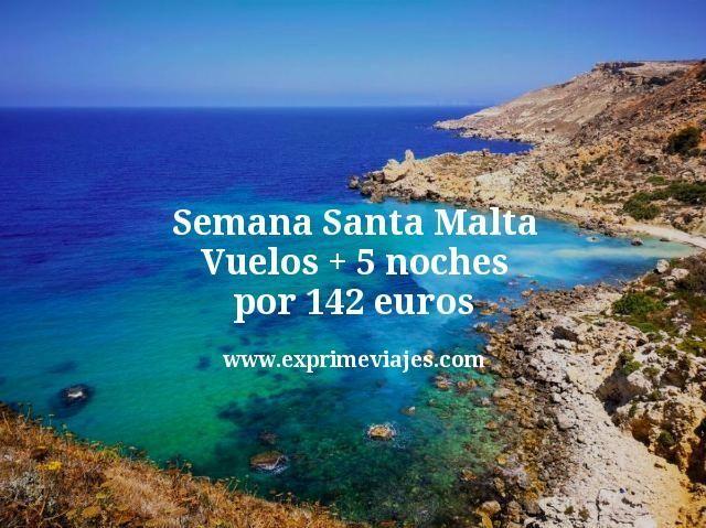 Semana Santa Malta: Vuelos + 5 noches por 142euros