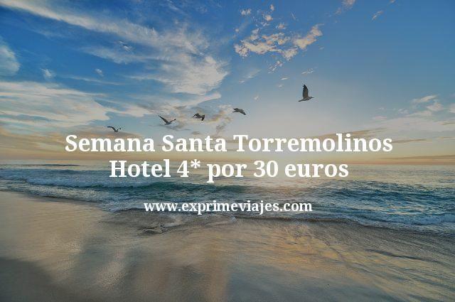 Semana Santa Torremolinos: Hotel 4* por 30euros