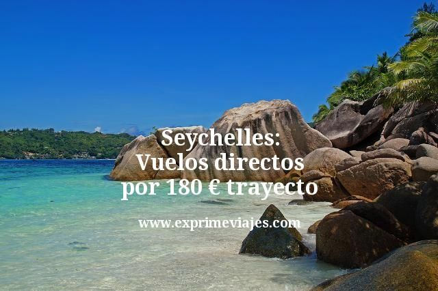 Seychelles: Vuelos directos por 180euros trayecto