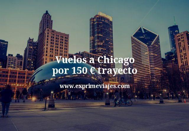 ¡Chollo! Vuelos a Chicago por 150euros trayecto