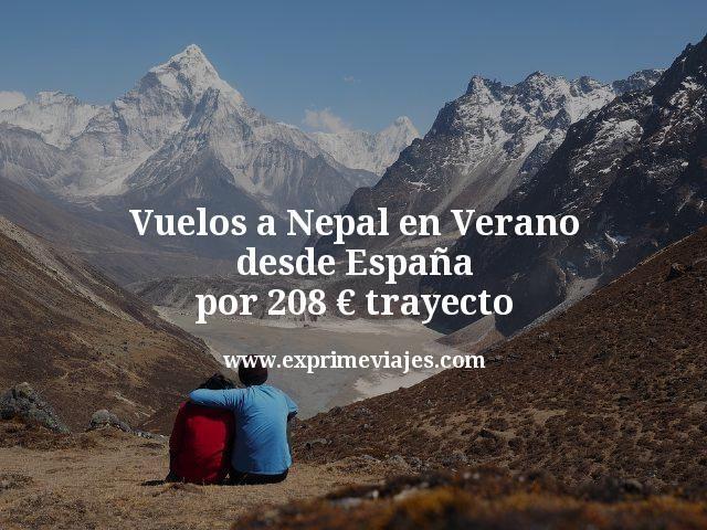 Vuelos a Nepal en verano desde España por 208€ trayecto