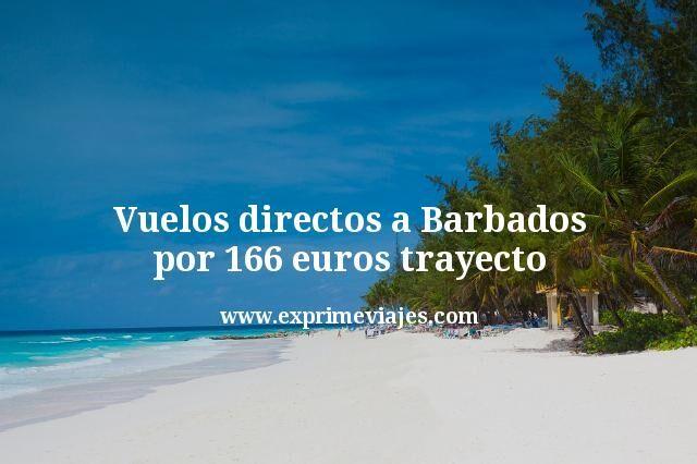 ¡Wow! Vuelos directos a Barbados por 166euros trayecto