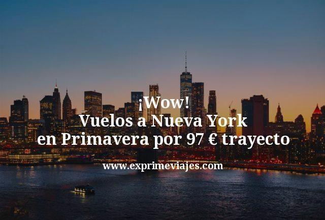 ¡Wow! Vuelos a Nueva York por 97euros trayecto