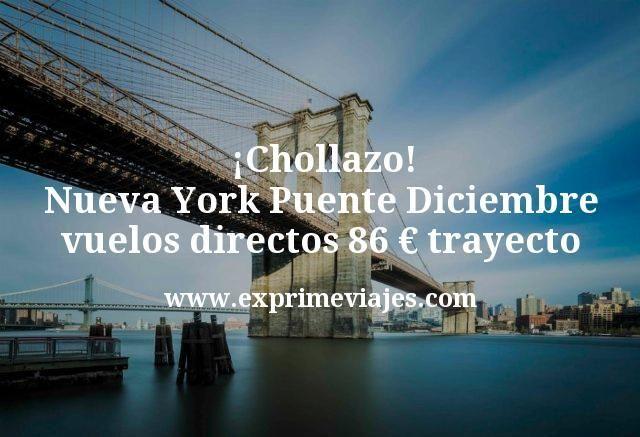 ¡Alucina! Nueva York Puente Diciembre vuelos directos 86€ trayecto