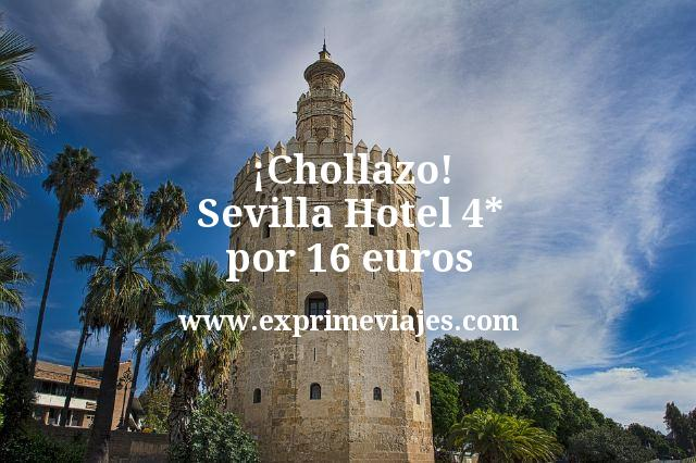 ¡Chollazo! Sevilla: Hotel 4* por 16euros