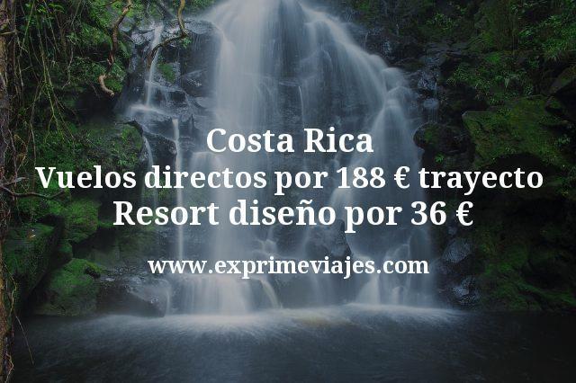 Costa Rica: Vuelos directos por 188€ trayecto; Resort diseño por 36€