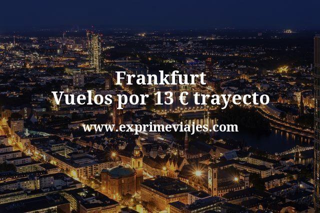 ¡Wow! Frankfurt: Vuelos por 13euros trayecto