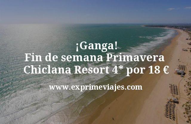 ¡Ganga! Fin de semana Primavera Chiclana: Resort 4* por 18€