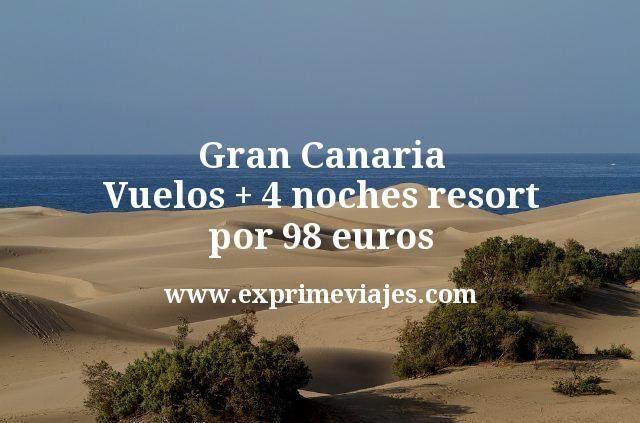 Gran Canaria: Vuelos + 4 noches resort por 98euros