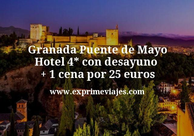 Puente de Mayo Granada: Hotel 4* con desayuno + 1 cena por 25euros