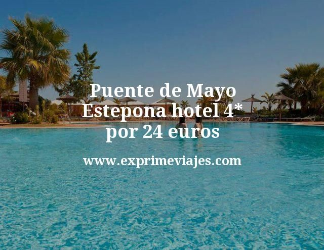Puente de Mayo Estepona: Hotel 4* por 24 euros