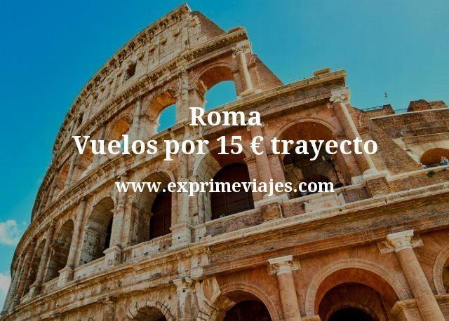 ¡Wow! Roma: Vuelos por 15euros trayecto