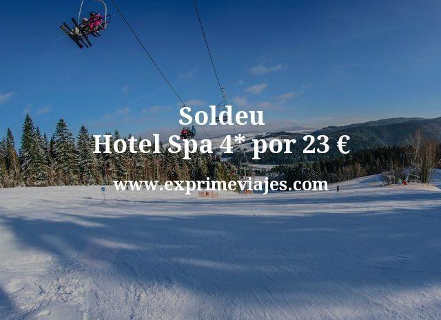 Soldeu: Hotel Spa 4* por 23euros