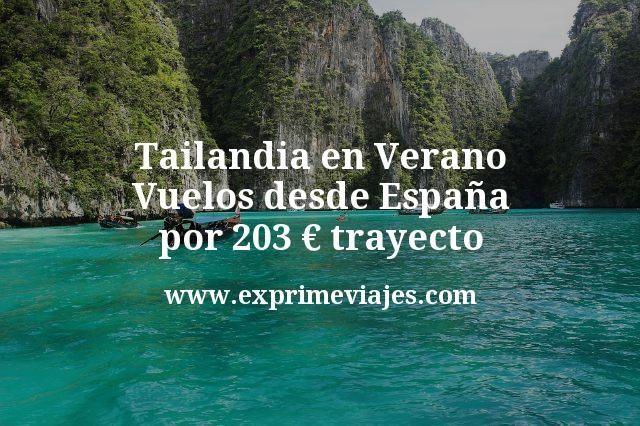 Tailandia en Verano: Vuelos desde España por 203€ trayecto