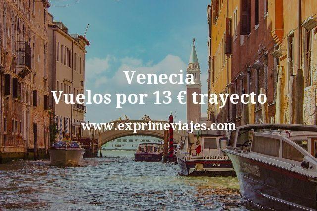 Venecia: Vuelos por 13euros trayecto