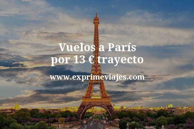 ¡Wow! Vuelos a París por 13euros trayecto