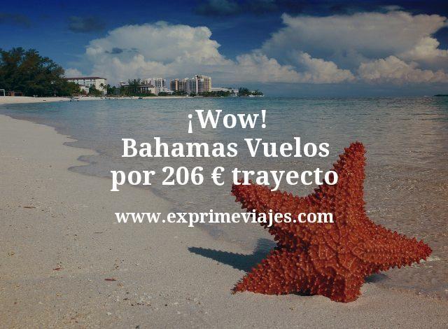 ¡Wow! Bahamas: Vuelos por 206euros trayecto