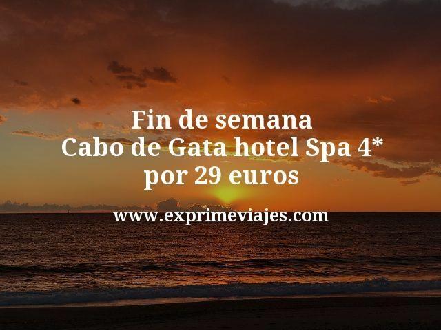 Fin de semana Cabo de Gata: Hotel Spa 4* por 29euros