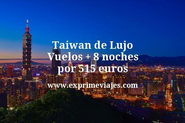 Taiwan de Lujo: Vuelos + 8 noches hotel 5* por 515euros