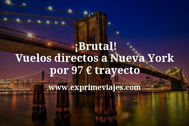 ¡Brutal! Vuelos directos a Nueva York por 97€ trayecto
