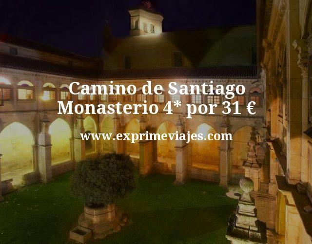 Camino de Santiago: Monasterio 4* por 31euros