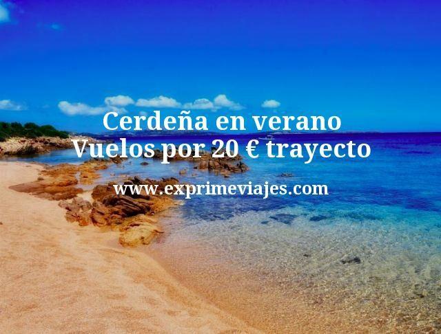 ¡Chollazo! Cerdeña en Julio y Agosto: Vuelos por 20€ trayecto