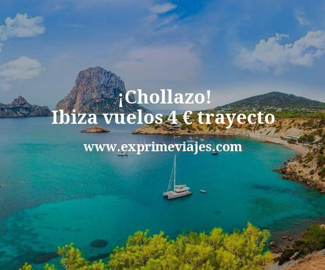 ¡Chollazo! Ibiza: Vuelos por 4euros trayecto