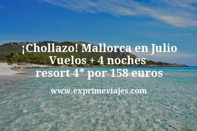 ¡Chollazo! Mallorca en Julio: Vuelos + 4 noches resort 4* por 158euros
